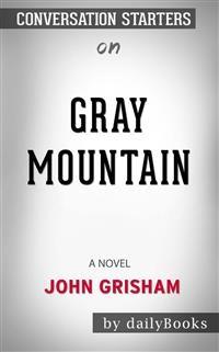 Cover Gray Mountain: A Novel byJohn Grisham | Conversation Starters
