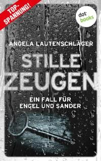 Cover Stille Zeugen - Ein Fall für Engel und Sander 1