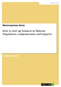 Cover How to start up business in Malaysia. Negotiation, communication and etiquette
