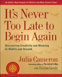 Cover It's Never Too Late to Begin Again