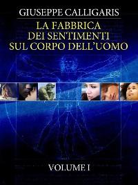 Cover La Fabbrica dei Sentimenti sul Corpo dell'Uomo - Vol. 1