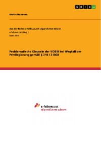 Cover Problematische Klauseln der VOB/B bei Wegfall der Privilegierung gemäß § 310 I 3 BGB