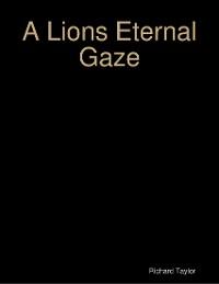 Cover A Lions Eternal Gaze