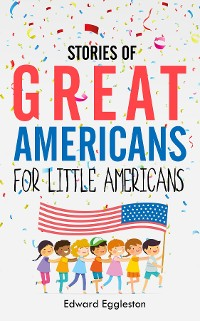 Cover Stories of Great Americans for Little Americans