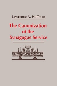 Cover Canonization of the Synagogue Service, The