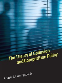 Cover The Theory of Collusion and Competition Policy