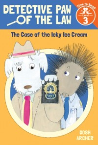 Cover Case of the Icky Ice Cream (Detective Paw of the Law: Time to Read, Level 3)