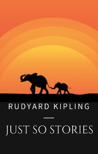 Cover Rudyard Kipling: Just So Stories