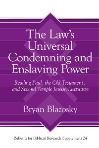 Cover The Law's Universal Condemning and Enslaving Power