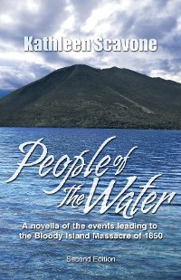 Cover People of the Water- A novella of the events leading to the Bloody Island Massacre of 1850