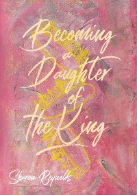 Cover Becoming a Daughter of the King