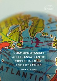 Cover Cosmopolitanism and Transatlantic Circles in Music and Literature