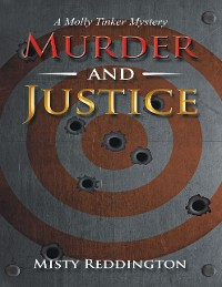 Cover Murder and Justice: A Molly Tinker Mystery