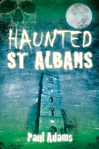 Cover Haunted St Albans