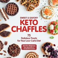 Cover Sweet & Savory Keto Chaffles
