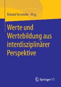 Cover Werte und Wertebildung aus interdisziplinärer Perspektive