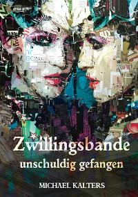 Cover Zwillingsbande - unschuldig gefangen