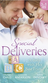 Cover Special Deliveries: A Baby With Her Best Friend: Rumour Has It / The Secret in His Heart / A Baby Between Friends (Mills & Boon M&B)