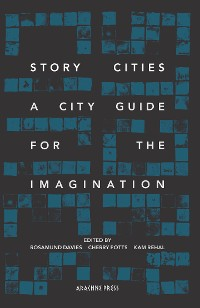 Cover Story Cities: A City Guide for the Imagination