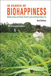 Cover In Search Of Biohappiness: Biodiversity And Food, Health And Livelihood Security (Second Edition)