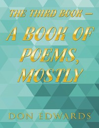 Cover The Third Book - A Book of Poems, Mostly