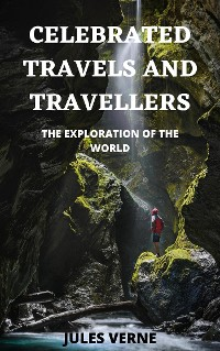 Cover Celebrated Travels and Travellers, Part 1