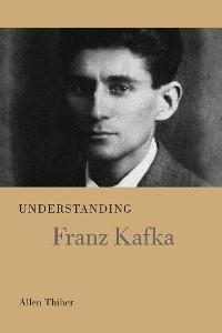 Cover Understanding Franz Kafka