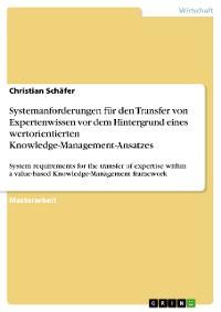 Cover Systemanforderungen für den Transfer von Expertenwissen  vor dem Hintergrund eines wertorientierten  Knowledge-Management-Ansatzes