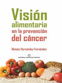 Cover Visión alimentaria en la prevención del  cáncer