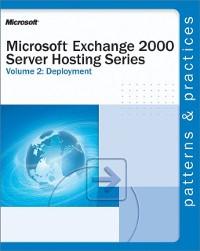 Cover Microsoft(R) Exchange 2000 Server Hosting Series Volume 2: Deployment
