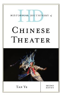 Cover Historical Dictionary of Chinese Theater