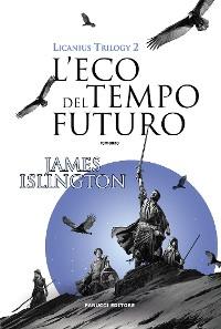 Cover L'eco del tempo futuro - Licanius Trilogy (vol. 2)