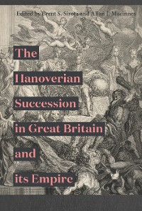 Cover The Hanoverian Succession in Great Britain and its Empire