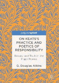 Cover On Keats's Practice and Poetics of Responsibility