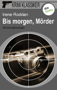 Cover Krimi-Klassiker - Band 2: Bis morgen, Mörder
