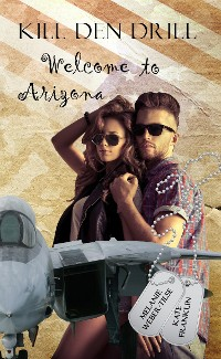 Cover Kill den Drill: Welcome to Arizona