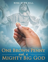 Cover One Brown Penny and a Mighty Big God