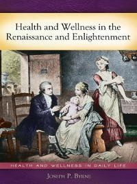 Cover Health and Wellness in the Renaissance and Enlightenment