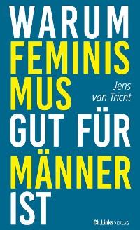 Cover Warum Feminismus gut für Männer ist
