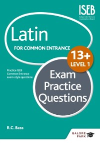 Cover Latin for Common Entrance 13+ Exam Practice Questions Level 1