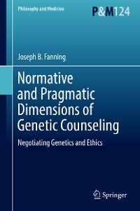 Cover Normative and Pragmatic Dimensions of Genetic Counseling