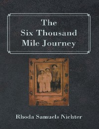 Cover The Six Thousand Mile Journey