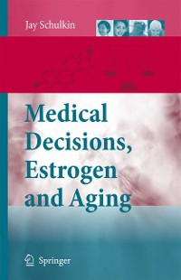Cover Medical Decisions, Estrogen and Aging