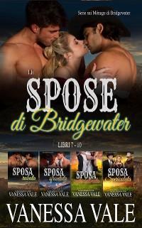 Cover Le spose di Bridgewater: Serie sui Ménage di Bridgewater- Libri 7 - 10