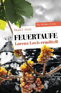 Cover Feuertaufe. Lorenz Lovis ermittelt
