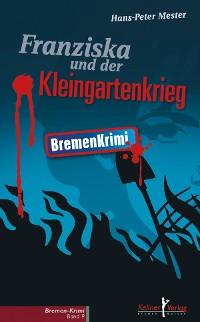 Cover Franziska und der Kleingartenkrieg