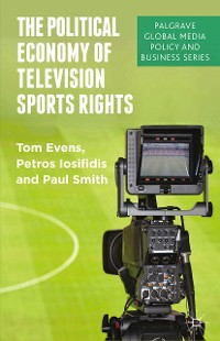 Cover The Political Economy of Television Sports Rights