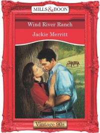 Cover Wind River Ranch (Mills & Boon Vintage Desire)