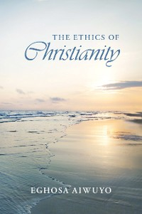 Cover The Ethics of Christianity