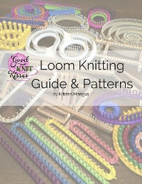 Cover Loom Knitting Guide & Patterns
